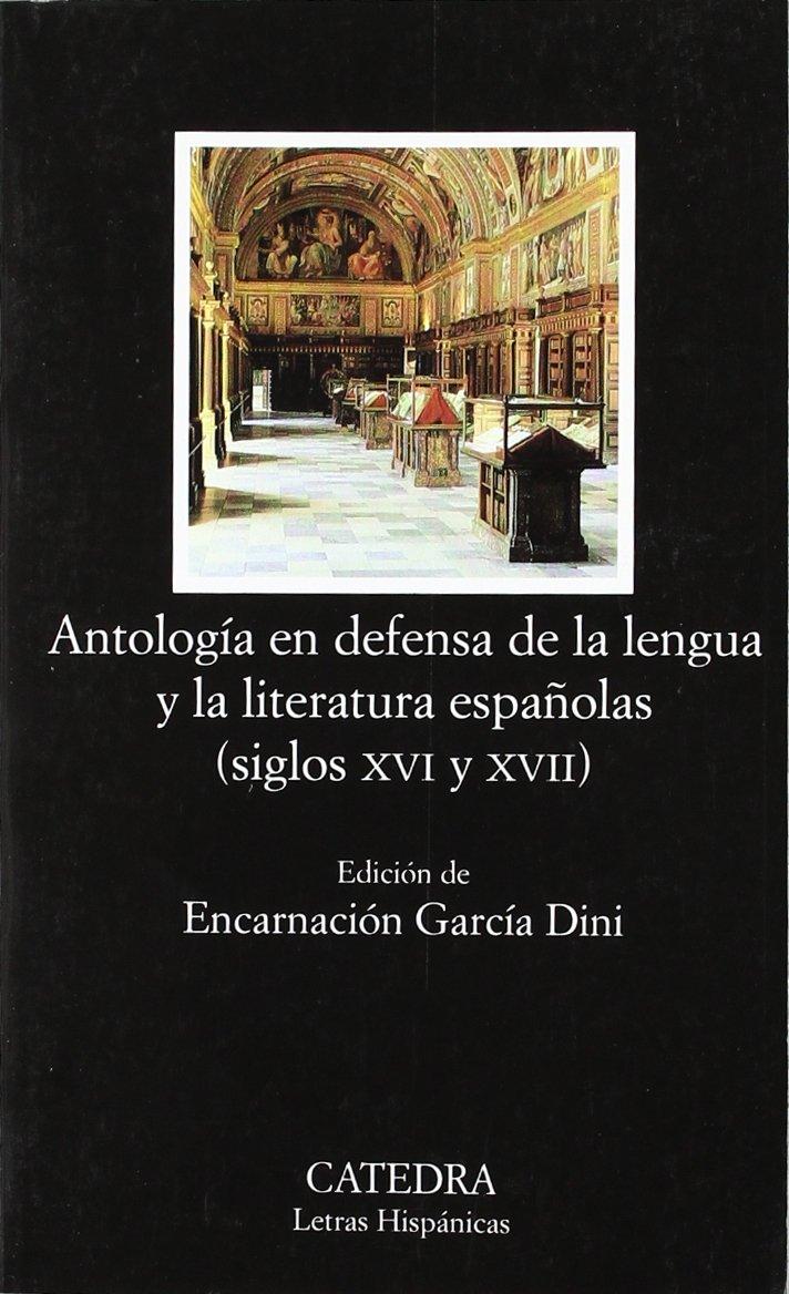 Antología en defensa de la lengua y literatura españolas: Siglos XVI y XVII Letras Hispánicas: Amazon.es: Autores Varios: Libros