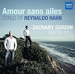 Amour sans ailes - Songs of Reynaldo Hahn