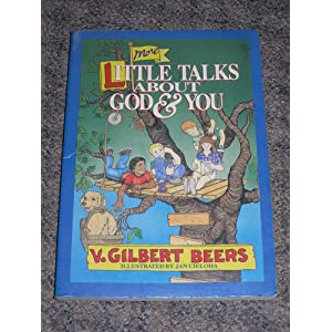 More Little Talks About God and You V. Gilbert Beer and Jan Cieloha