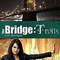 The Bridge: Trolls: The Bridge, Book 1 Audiobook by Erik Schubach Narrated by Hollie Jackson