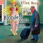 Blonder wird's nicht: (K)ein Friseur-Roman | Ellen Berg
