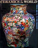 Ceramics of the World : From Four Thousand B. C. to the Present, Lorenzo Camusso, 0810931753