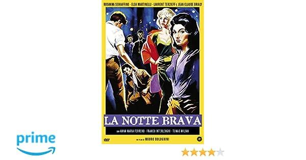 La Notte Brava [Italia] [DVD]: Amazon.es: Jean-Claude Brialy, Anna Maria Ferrero, Elsa Martinelli, Tomas Milian, Isarco Ravaioli, Rosanna Schiaffino, ...