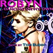 Robyn - Dancing On My Own (Tom Budin Remix)
