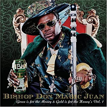 Bishop Don Magic Juan Green Is For Money By Bishop Don Magic Juan