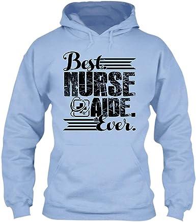 Sweatshirt Best Nurse Aide Ever Tee Shirt Hoodie