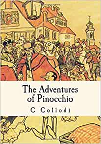 The Adventures of Pinocchio: C Collodi, Carlo Lorenzini ...