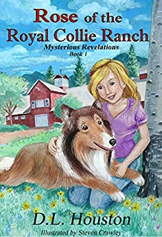Rose of the Royal Collie Ranch: Mysterious Revelations by [Houston, DL]