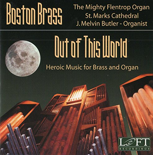 Out of This World: Heroic Music for Brass & Organ