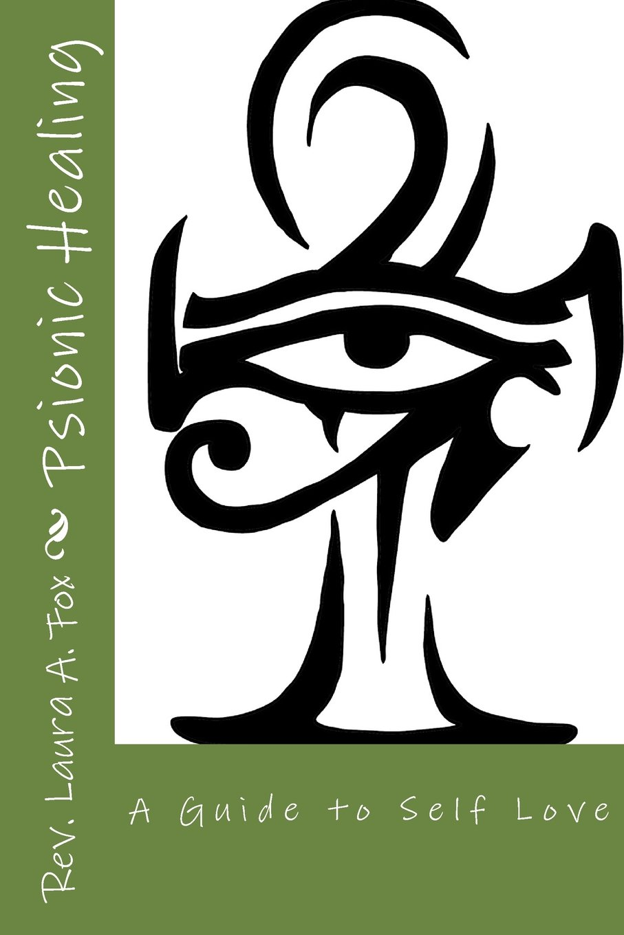 Psionic Healing A Guide To Self Love Rev Laura A Fox