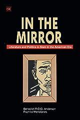 In the Mirror: Literature and Politics in Siam in the American Era Paperback