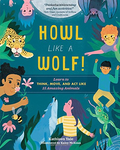 Image of Howl like a Wolf!: Learn to Think, Move, and Act Like 15 Amazing Animals