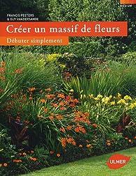Créer un massif de fleurs : Débuter simplement par Francis Peeters