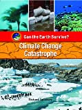 Climate Change Catastrophe, Richard Spilsbury, 1435853547