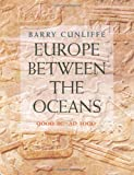Europe Between the Oceans, Barry W. Cunliffe, 0300119232