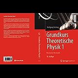 Grundkurs Theoretische Physik 1: Klassische Mechanik (Springer-Lehrbuch)