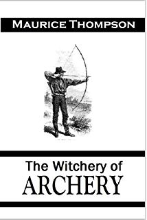 Amazon traditional bowyers bible volume 1 ebook jim hamm tim the witchery of archery a complete manual of archery 1878 fandeluxe Image collections