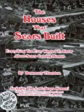 The Houses That Sears Built, Rosemary Thornton, 0971558817