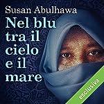 Nel blu tra il cielo e il mare | Susan Abulhawa
