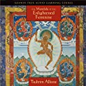 The Mandala of the Enlightened Feminine Speech by Tsultrim Allione Narrated by Tsultrim Allione