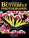 Art and Science of Butterfly Photography, William Folsom, 1584280190