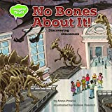 No Bones About It!: Discovering Dinosaurs (Imagine That!)
