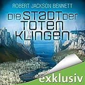 Die Stadt der toten Klingen (Die göttlichen Städte 2) | Robert Jackson Bennett