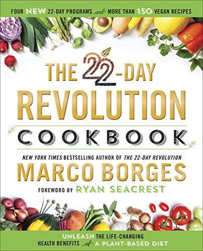 - The 22-Day Revolution Cookbook: The Ultimate Resource for Unleashing the Life-Changing Health Benefits of a Plant-Based Diet