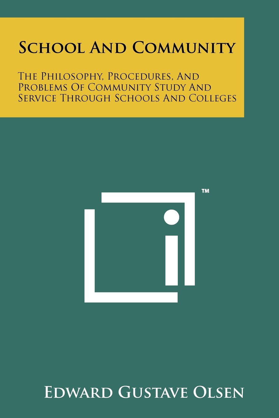 Download School And Community: The Philosophy, Procedures, And Problems Of Community Study And Service Through Schools And Colleges pdf
