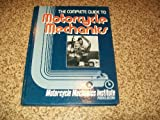 The Complete Guide to Motorcycle Mechanics, Motorcycle Mechanics Institute Staff, 0131605496