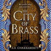 The City of Brass Audiobook by S. A. Chakraborty Narrated by Soneela Nankani