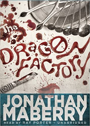 The Dragon Factory Joe Ledger Novels Book 2 Jonathan Maberry