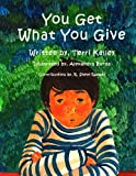 You Get What You Give, Terri Kelley, 1492161446