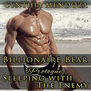 Billionaire Bear Prologue: Sleeping with the Enemy Audiobook