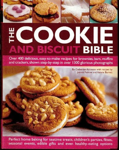 The Cookie and Biscuit Bible, Over 400 Delicious, Easy to Make Recipes for Brownies, Bars, Muffins and Crackers, Shown Step-by-step in Over 1300 Glorious - Floral Biscuit