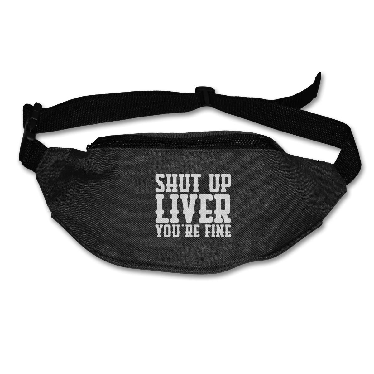 Shut Up Liver Youre Fine Sport Waist Pack Fanny Pack Adjustable For Hike