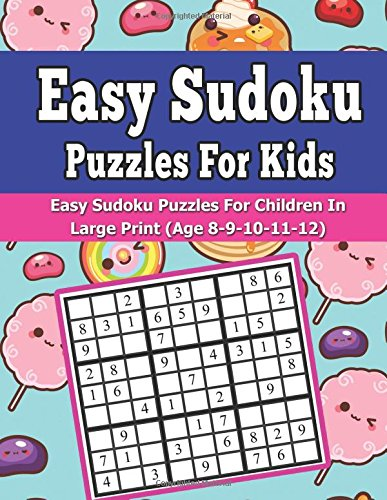 Easy Sudoku Puzzles For Kids: Easy Sudoku Puzzles For Children In Large Print (Age 8-9-10-11-  12) (Easy Sudoku Puzzles For Kids Children Series) (Volume 1) pdf epub