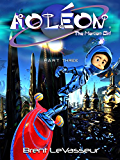 Aoleon The Martian Girl: Part 3 The Hollow Moon (An Exciting and Funny Middle Grade Science Fiction Adventure Kids Book for Ages 9 12)
