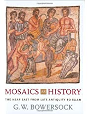 Mosaics as History: The Near East from Late Antiquity to Islam