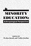 img - for Minority Education: Anthropological Perspectives (Communication and Information Science Series) by Evelyn Jacob (1993-01-01) book / textbook / text book