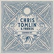 Chris Tomlin & Friends: Summe
