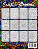 Complex Mandala Coloring Books for Adults: Relaxing Coloring Books for Adults Featuring Complex Mandala Coloring for Stress Relief and Relaxation