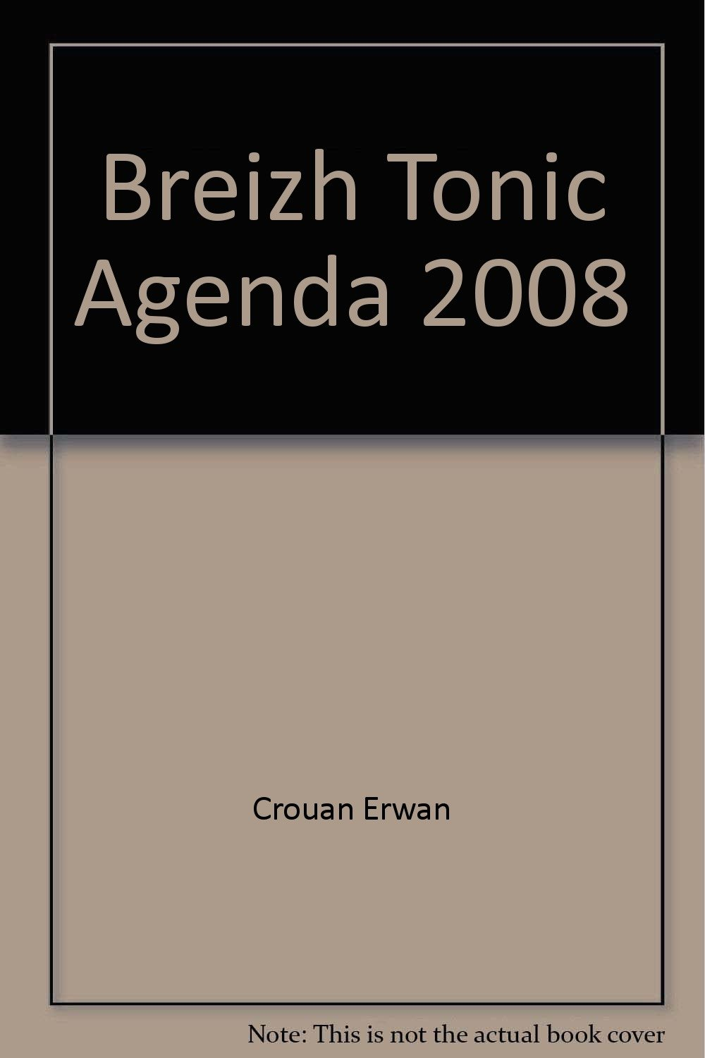 Breizh Tonic Agenda 2008: 9782843463334: Amazon.com: Books