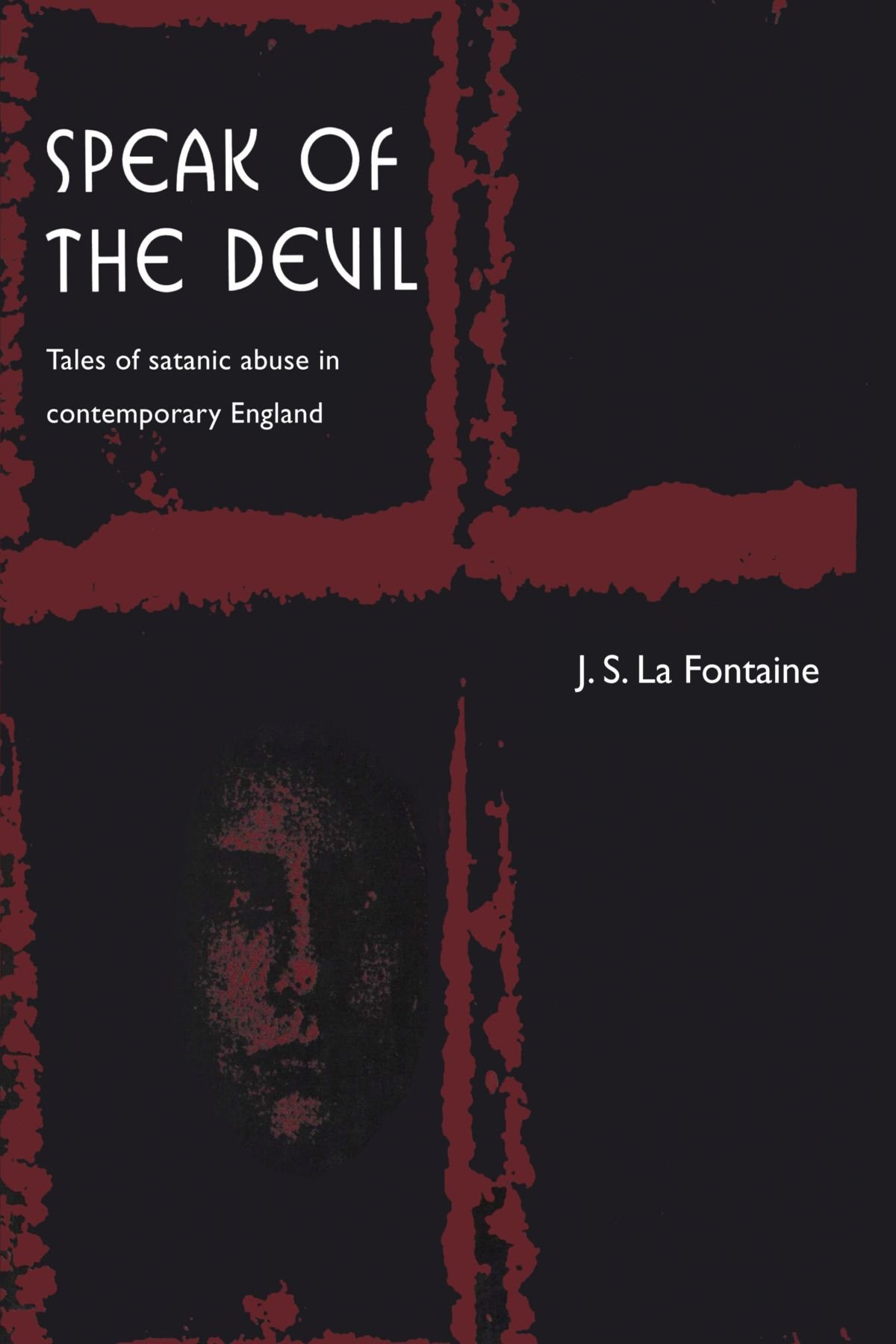 Speak of the Devil: Tales of Satanic Abuse in Contemporary England pdf epub