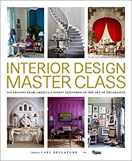 Book Cover: Interior Design Master Class: 100 Lessons from America's Finest Designers on the Art of Decoration