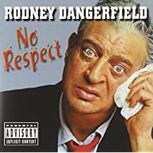 Rodney Dangerfield - 'No Respect'