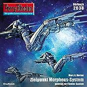Zielpunkt Morpheus-System (Perry Rhodan 2638) | Marc A. Herren
