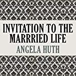 Invitation to the Married Life | Angela Huth