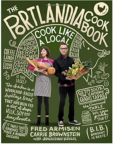 Read Online The Portlandia Cookbook : Cook Like a Local(Hardback) - 2014 Edition ebook