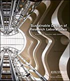 Sustainable Design of Research Laboratories: Planning, Design, and Operation